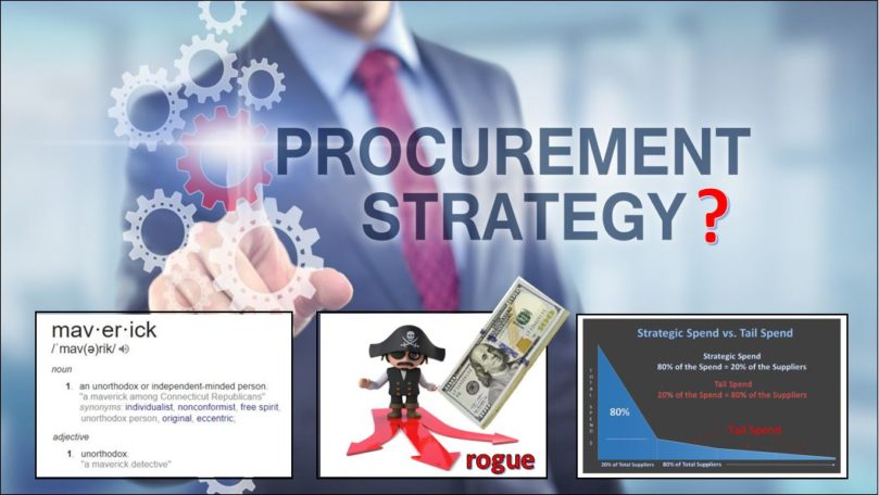 Maverick Spend, Rogue Spending and Tail Spend — A Brief Primer (different names, same procurement challenge)
